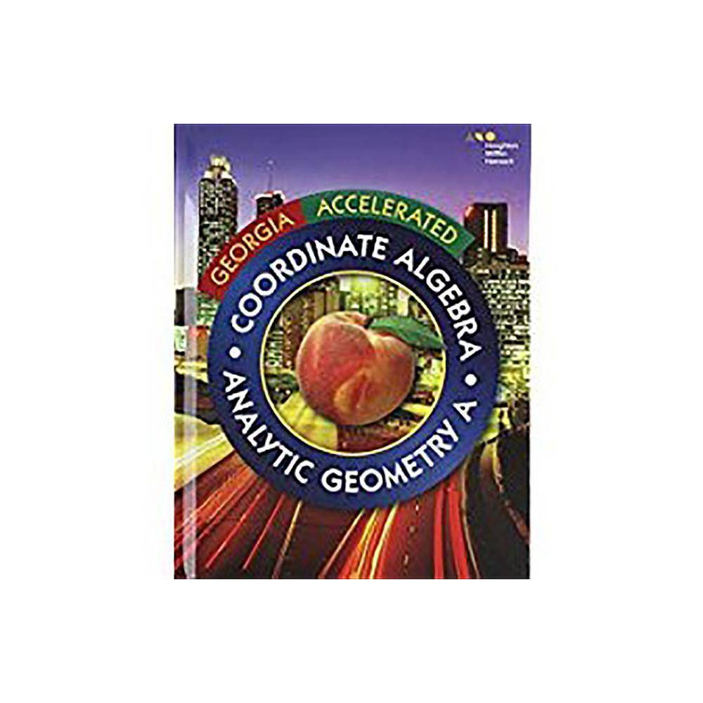 Holt McDougal Accelerated Coordinate Algebra/Analytic Geometry a - (Hardcover)