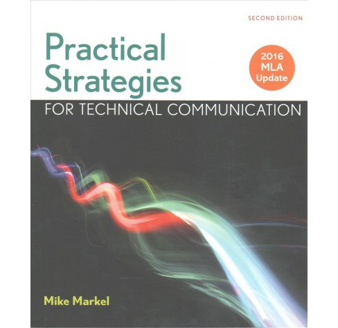 Practical Strategies for Technical Communication : 2016 Mla Update (Paperback) (Mike Markel) - image 1 of 1