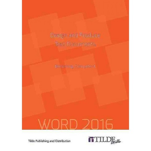 Design And Produce Text Documents Becoming Competent Word 2016