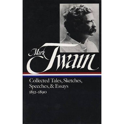 Mark Twain: Collected Tales, Sketches, Speeches, and Essays Vol. 1 1852-1890 (Loa #60) - (Library of America Mark Twain Edition) (Hardcover)