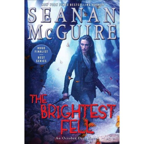 The Brightest Fell - (October Daye)by  Seanan McGuire (Hardcover) - image 1 of 1