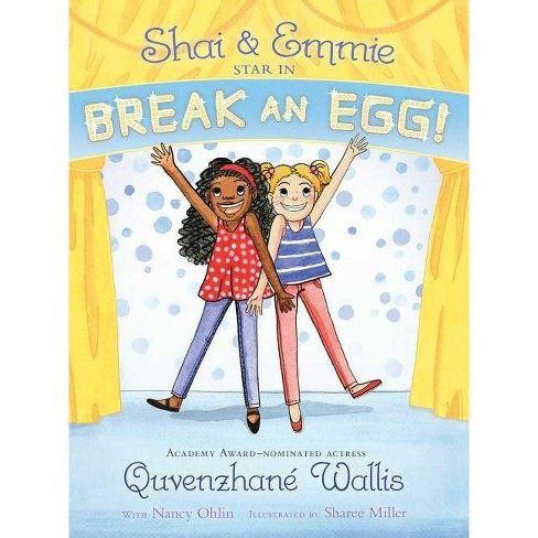 Shai & Emmie Star in Break an Egg! - (Shai & Emmie Story) by  Quvenzhan� Wallis (Paperback) - image 1 of 1