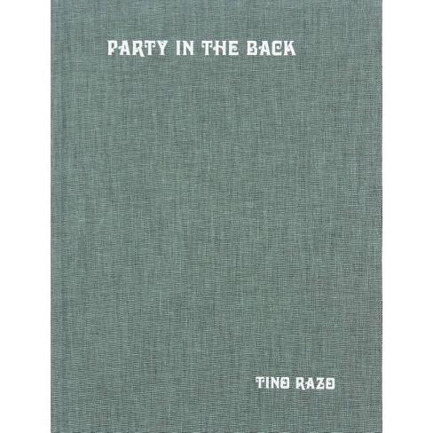 Party in the Back - by  Tino Razo (Hardcover) - image 1 of 1