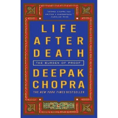 Life After Death - by  Deepak Chopra (Paperback)