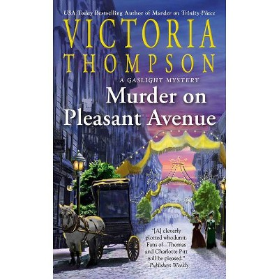 Murder on Pleasant Avenue - (Gaslight Mystery) by  Victoria Thompson (Paperback)