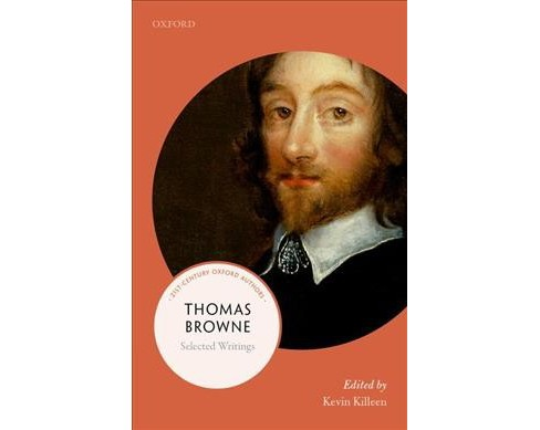 Thomas Browne : Selected Writings -  Reprint (21st Century Oxford Authors) (Paperback) - image 1 of 1