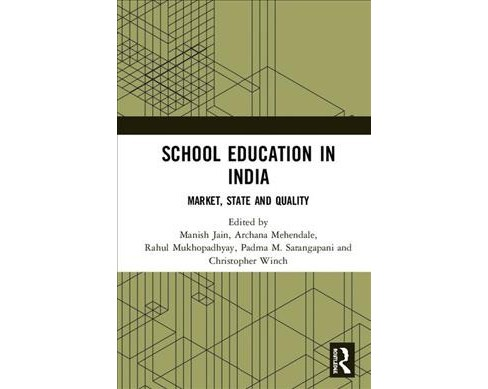 School Education in India : Market, State and Quality -  (Hardcover) - image 1 of 1