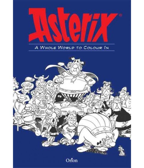Asterix : A Whole World to Colour in (Paperback) - image 1 of 1