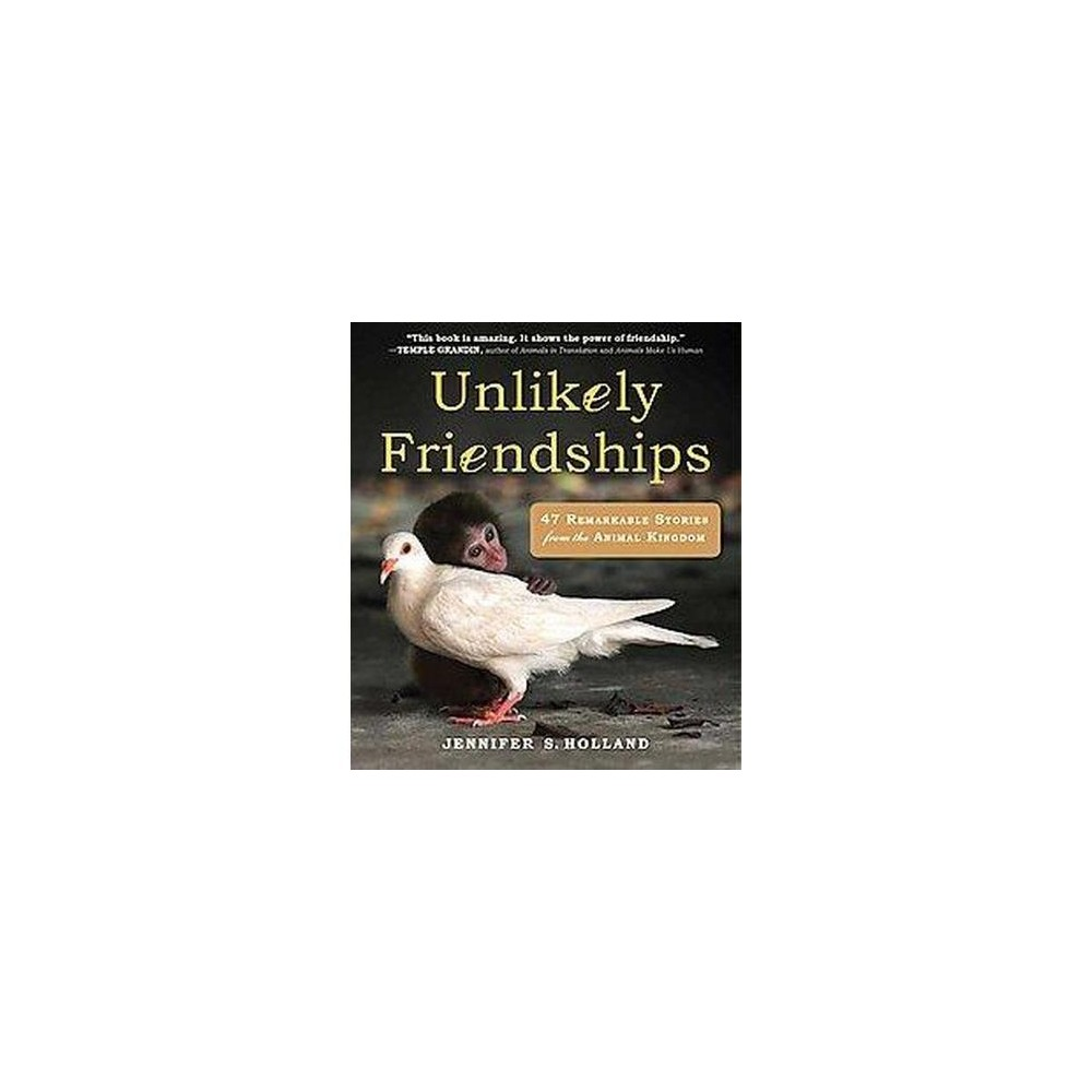 Unlikely Friendships (Paperback) by Jennifer S. Holland