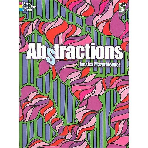 Abstractions - (Dover Coloring Books) by  Jessica Mazurkiewicz (Paperback) - image 1 of 1