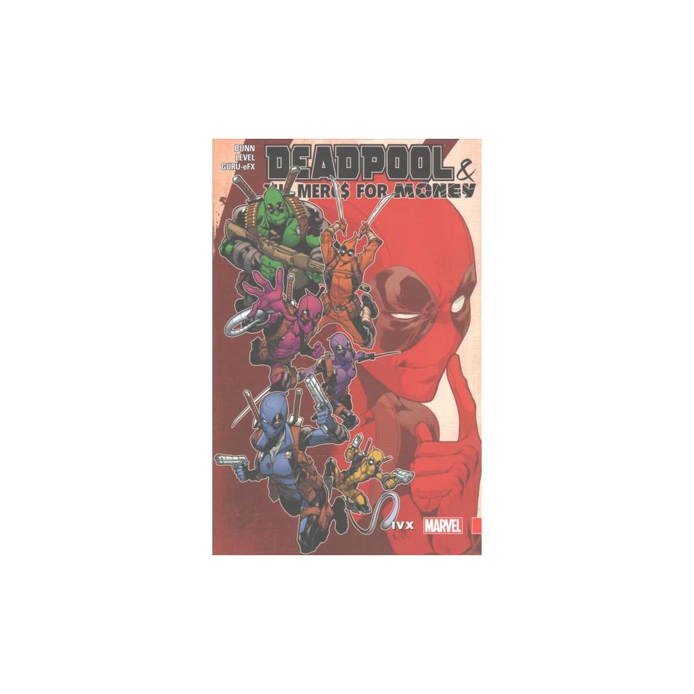 Deadpool & the Mercs for Money 2 : Ivx (Paperback) (Cullen Bunn)
