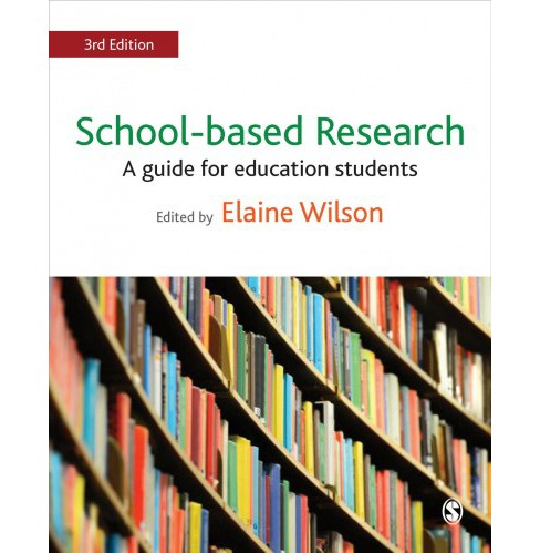 School-Based Research : A Guide for Education Students -  (Hardcover) - image 1 of 1