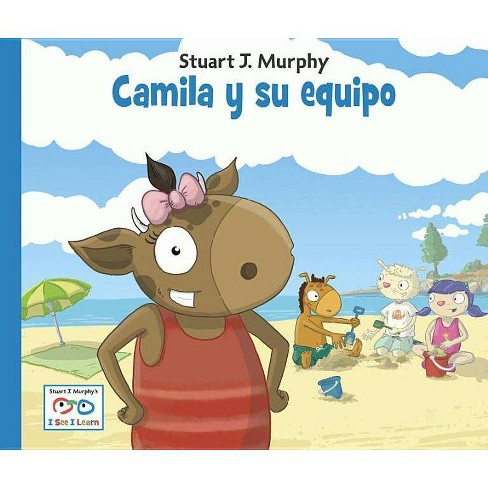 Camila Y Su Equipo - (Stuart Murphy's I See I Learn) by  Stuart J Murphy (Hardcover) - image 1 of 1