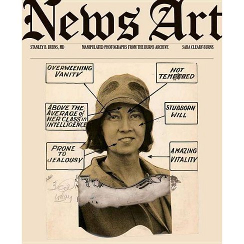 News Art - by  Stanley B Burns & Sara Cleary-Burns (Hardcover) - image 1 of 1