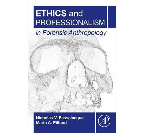 Ethics and Professionalism in Forensic Anthropology -  (Paperback) - image 1 of 1