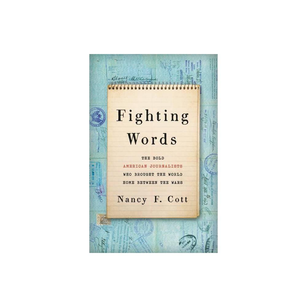 Fighting Words By Nancy F Cott Hardcover