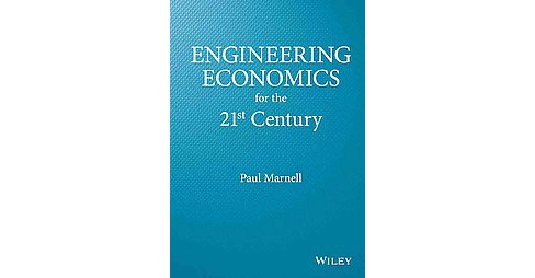 Engineering Economics for the 21st Century (Hardcover) (Paul Marnell) - image 1 of 1
