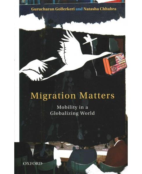 Migration Matters : Mobility in a Globalising World (Hardcover) (Gurucharan Gollerkeri) - image 1 of 1