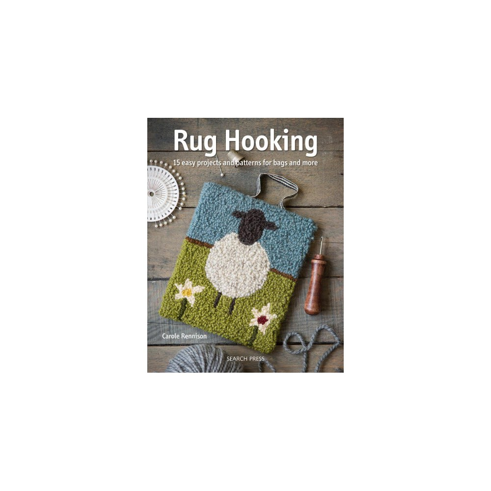 Yarn Hooking : 14 Fabulous Projects for the Modern Rug Hooker: Includes Patterns - (Paperback)