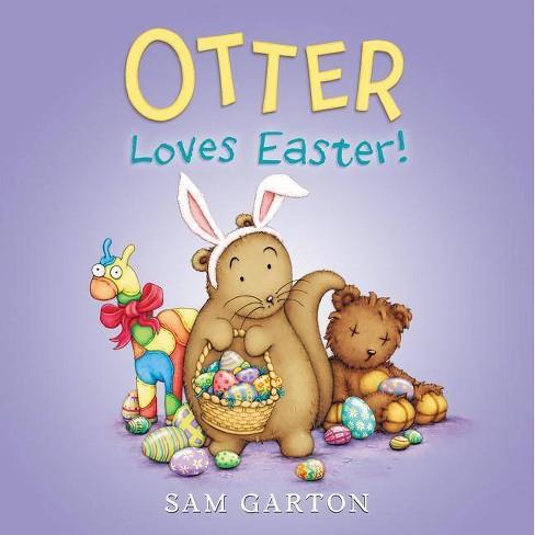 Otter Loves Easter! - by  Sam Garton (Hardcover) - image 1 of 1