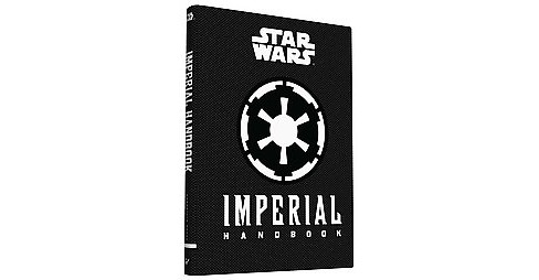 Imperial Handbook : A Commander's Guide (Hardcover) (Daniel Wallace) - image 1 of 1