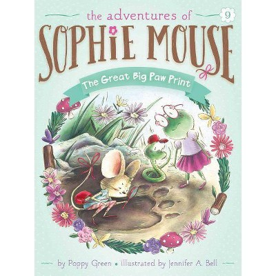 The Great Big Paw Print, 9 - (Adventures of Sophie Mouse) by  Poppy Green (Paperback)