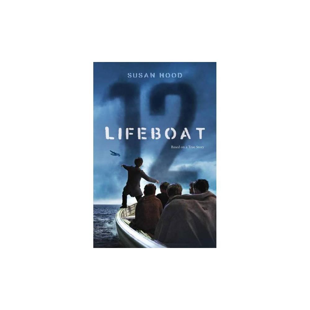 Lifeboat 12 - by Susan Hood (Paperback)