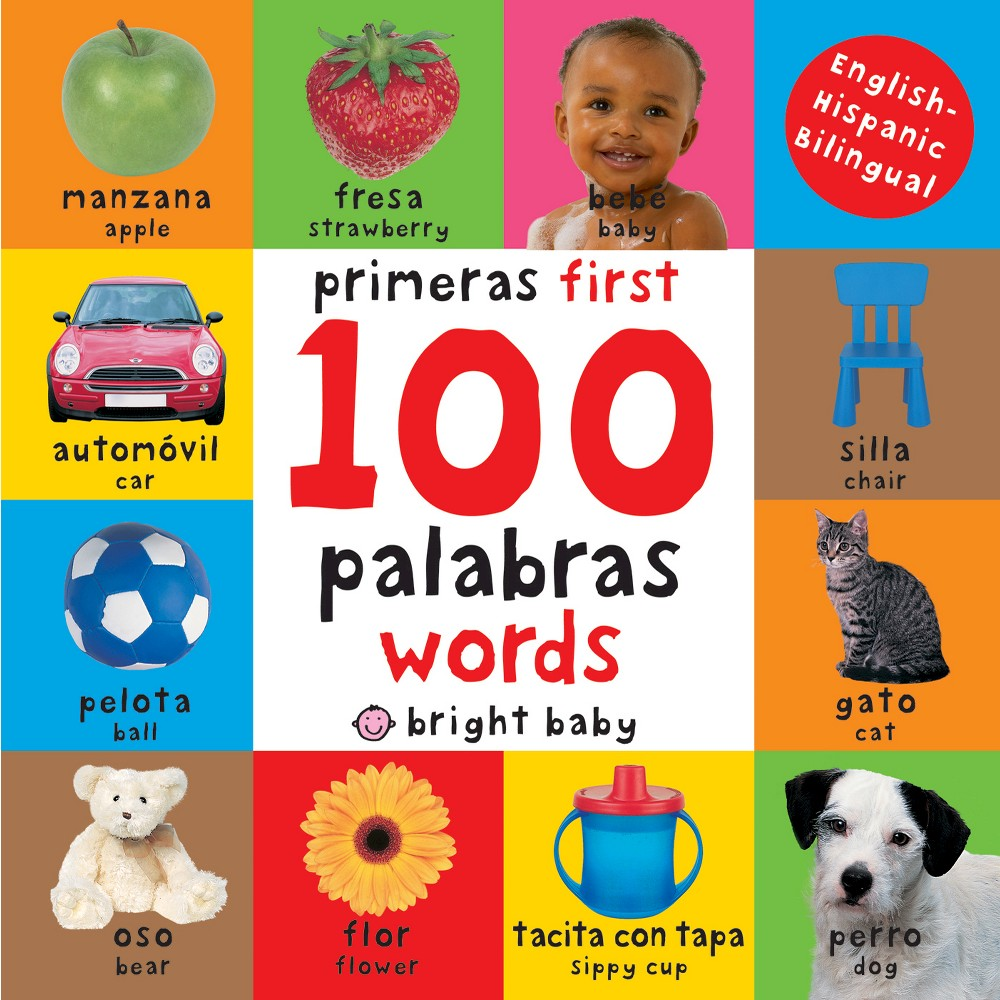 First 100 Words Bilingual (Bright Baby Series) (Board) by Roger Priddy