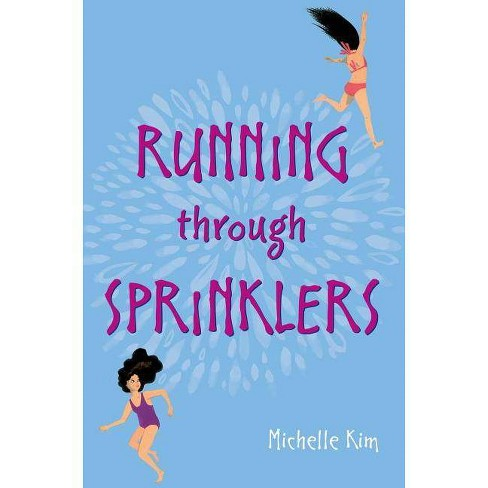 Running Through Sprinklers - by  Michelle Kim (Hardcover) - image 1 of 1