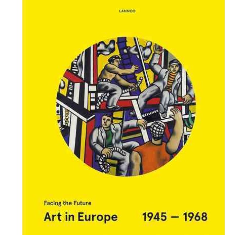 Art in Europe 1945-1968 : Facing the Future (Hardcover) (Peter Weibel) - image 1 of 1