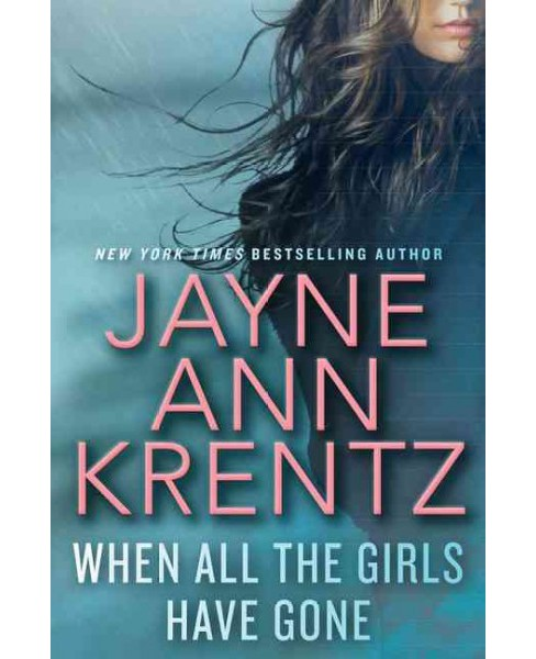 When All the Girls Have Gone (Large Print) (Hardcover) (Jayne Ann Krentz) - image 1 of 1