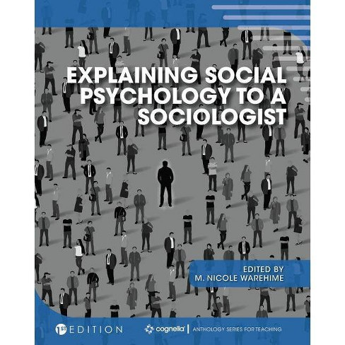 Explaining Social Psychology to a Sociologist - by  M Nicole Warehime (Paperback) - image 1 of 1