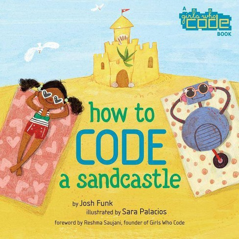 How to Code a Sandcastle - by  Josh Funk (Hardcover) - image 1 of 1