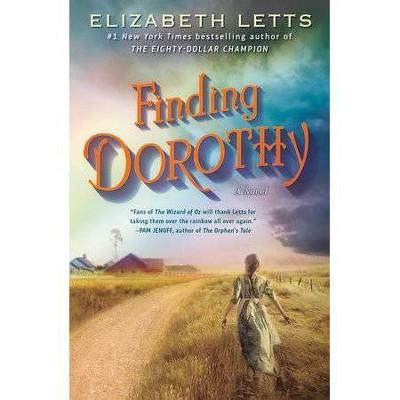 Finding Dorothy - by Elizabeth Letts (Paperback)