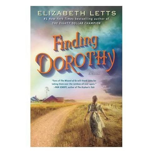 Finding Dorothy - by Elizabeth Letts (Paperback) - image 1 of 1