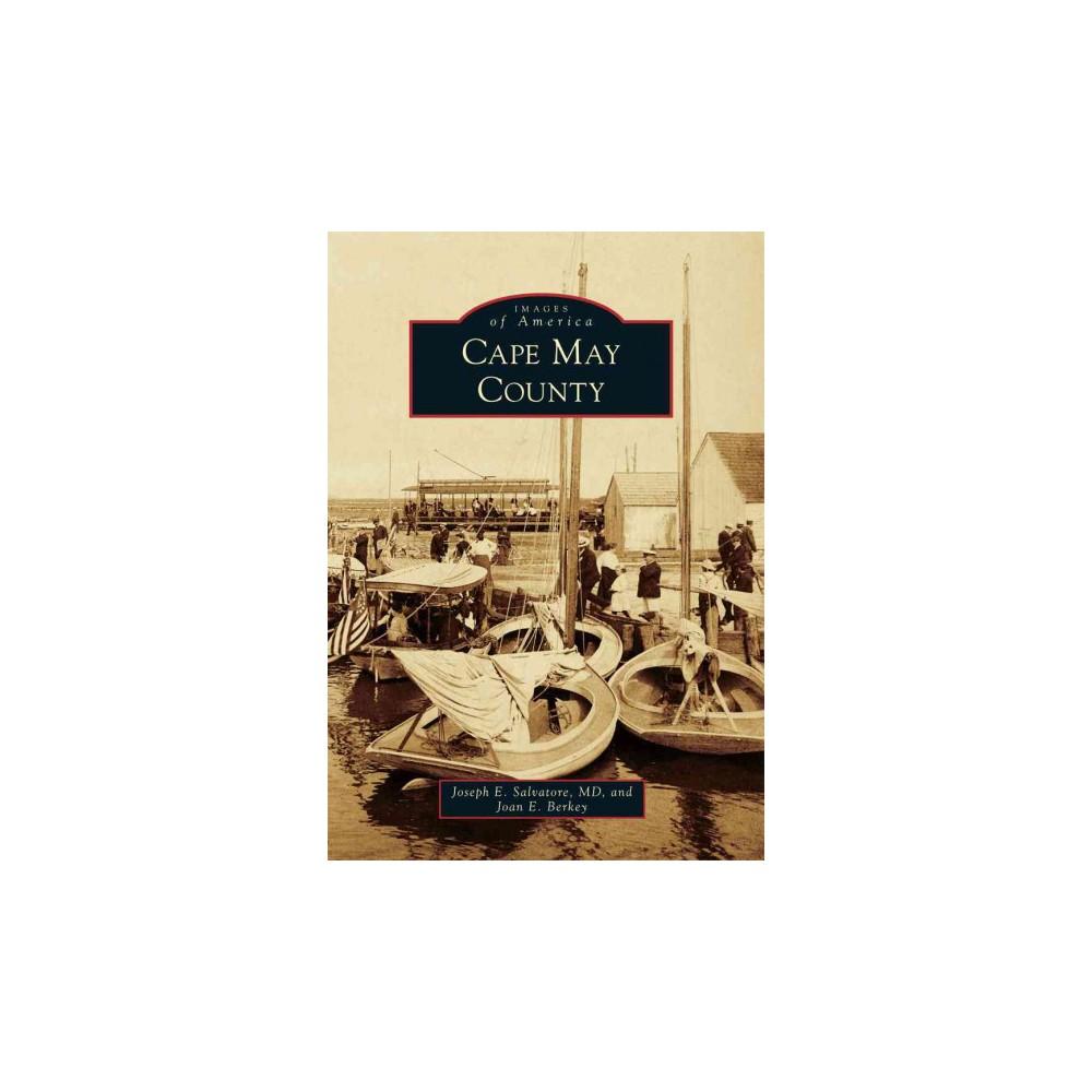 Cape May County (Paperback) (M.d. Joseph E. Salvatore & Joan E. Berkey) Cape May County (Paperback) (M.d. Joseph E. Salvatore & Joan E. Berkey)