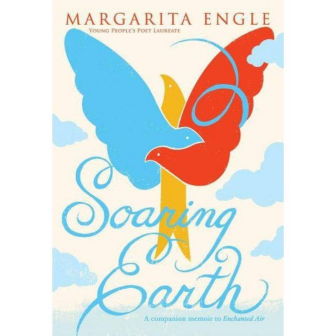 Soaring Earth - by  Margarita Engle (Paperback) - image 1 of 1