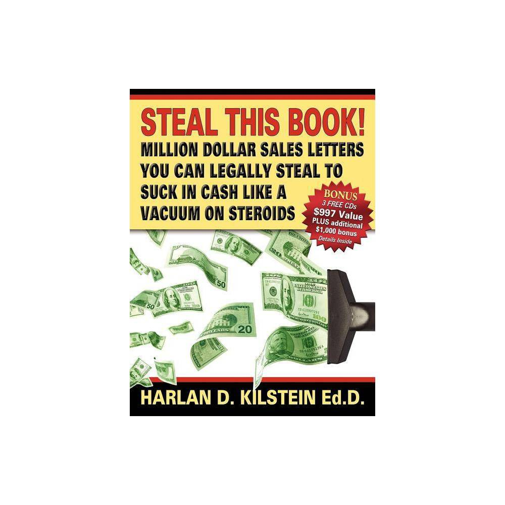 Steal This Book! - by Harlan Kilstein (Paperback)