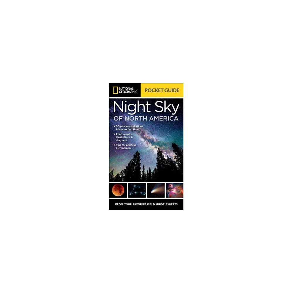 National Geographic Pocket Guide to the Night Sky of North America - by Catherine Herbert Howell