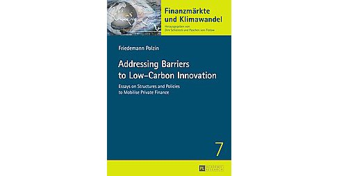 Addressing Barriers to Low-Carbon Innovation : Essays on Structures and Policies to Mobilise Private - image 1 of 1