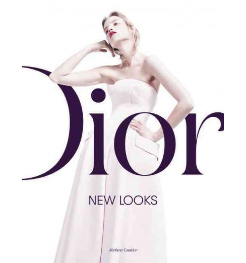 Dior : New Looks (Hardcover) (Jerome Gautier) - image 1 of 1