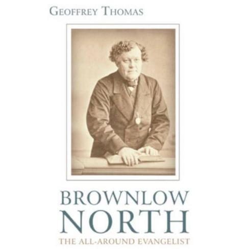 Brownlow North - by  Geoffrey Thomas (Paperback) - image 1 of 1