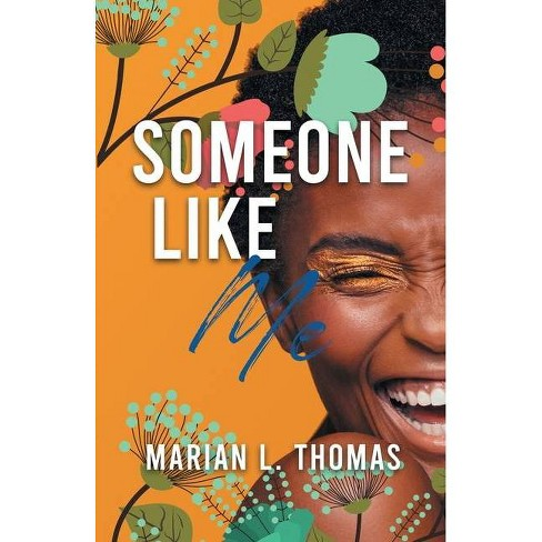 Someone Like Me - by  Marian L Thomas (Paperback) - image 1 of 1