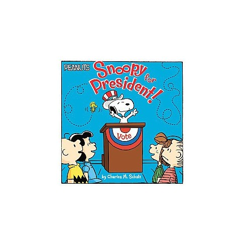 Snoopy for President! - (Peanuts) by  Charles M Schulz (Paperback) - image 1 of 1