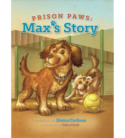 Prison Paws : Max's Story -  by Donna Cochran (Hardcover) - image 1 of 1