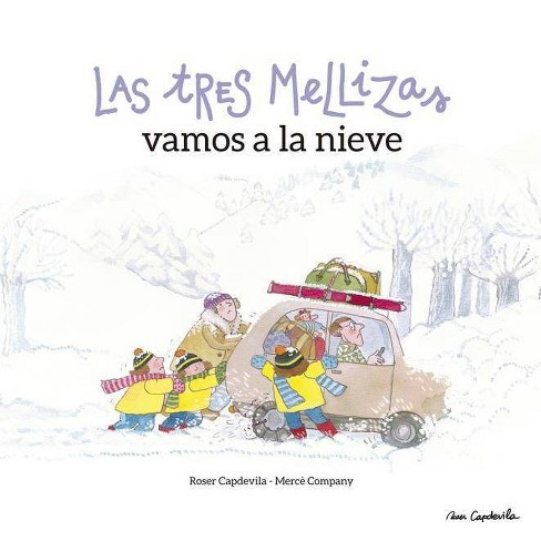 Las Tres Mellizas Vamos a la Nieve - by  Roser Capdevila & Merce Company (Hardcover) - image 1 of 1