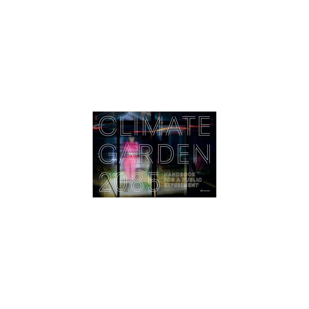 Climate Garden 2085 : Handbook for a Public Experiment - (Hardcover)