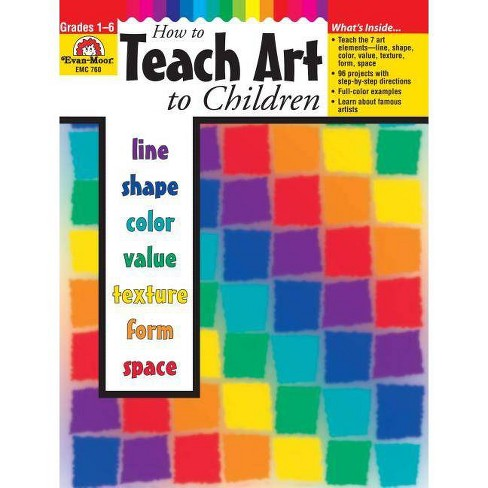 How to Teach Art to Children - by  Evan-Moor Educational Publishers (Paperback) - image 1 of 1