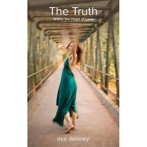 The Truth - (Truth Is Within) by Dee Delaney (Paperback)