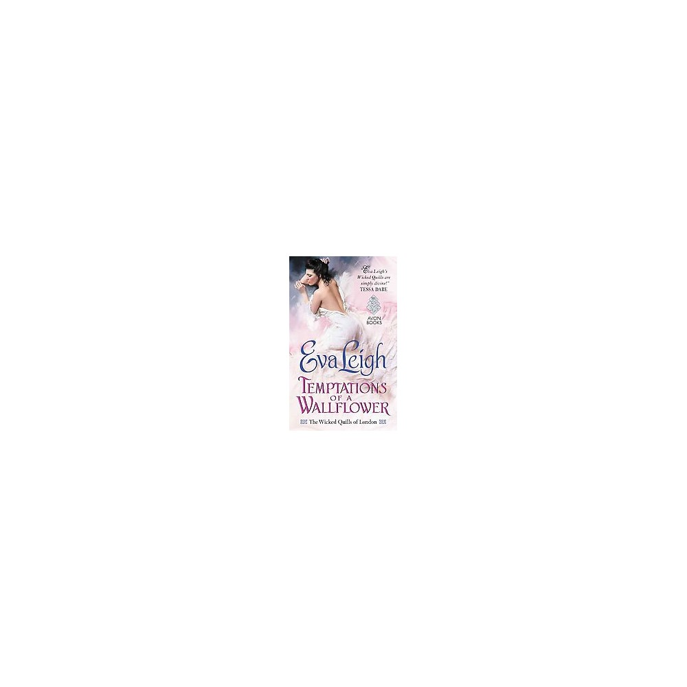 Temptations of a Wallflower (Wicked Quills of London) (Paperback) by Eva Leigh